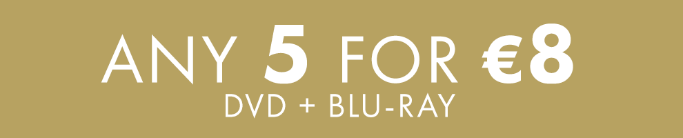 5 for €8 | DVD + Blu-ray