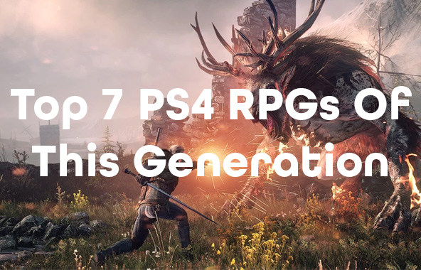 Top 7 PS4 RPGs Of This Generation