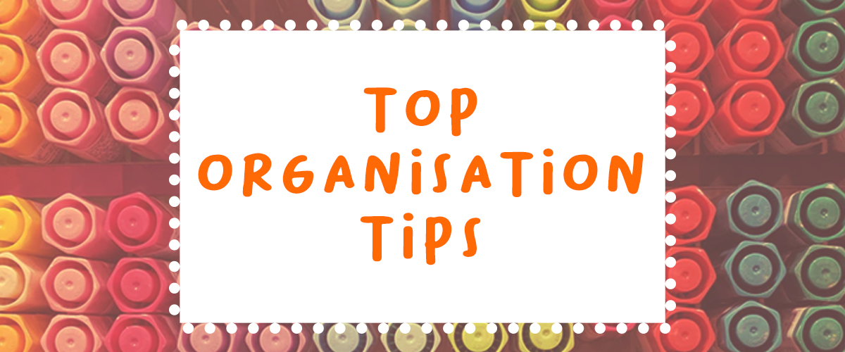 Top 8 Organisation Tips - Blog Header