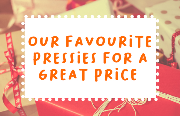 Our Favourite Pressies For A Great Price